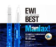 EWI BEST Maniax!